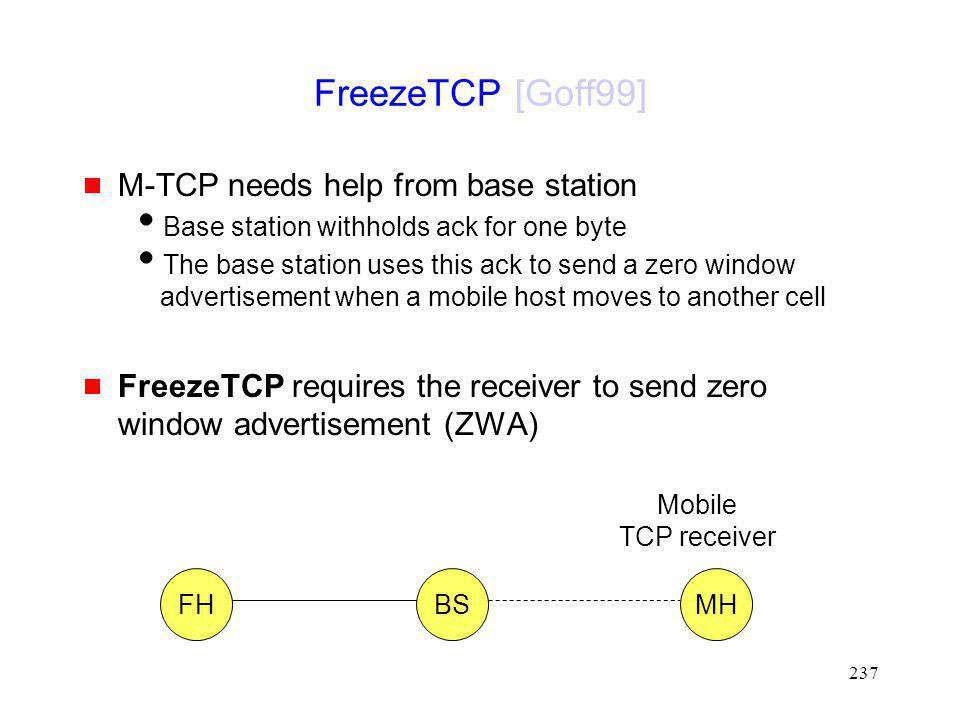 FreezeTCP [Goff99] M-TCP needs help from base station